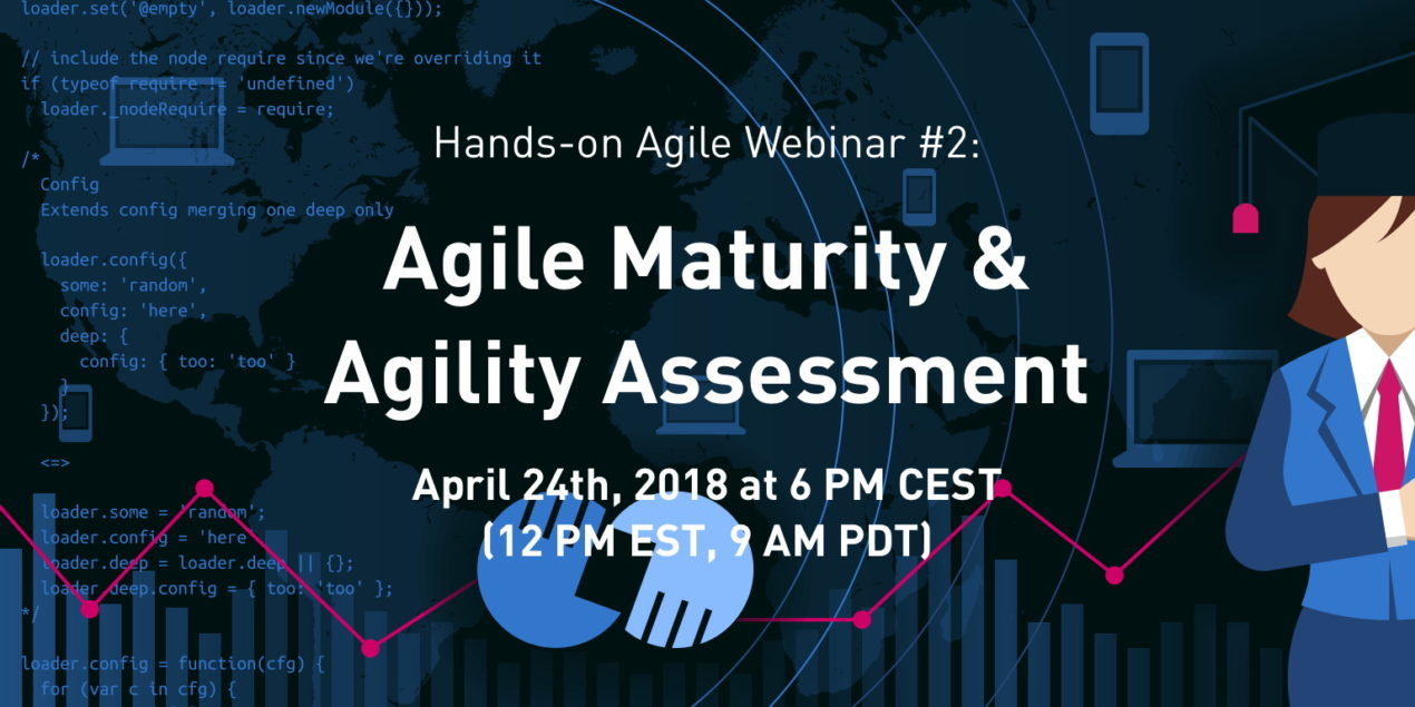 Webinar Agile Maturity and Agility Assessment — April 24th, 2018